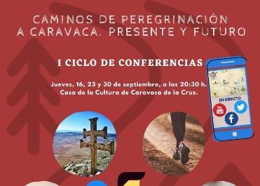 I Ciclo de conferencias; Caminos de peregrinación a Caravaca. Presente y futuro.