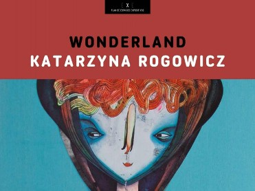 25th September to 9th November Wonderland by Katarzyna Rogowicz in Molina de Segura
