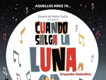 19th July Musical: Cuando Salga la Luna by the Escuela de Teatro Teyde in Águilas