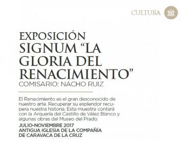 July to November 2017, The Glory of the Renaissance exhibition in Caravaca de la Cruz
