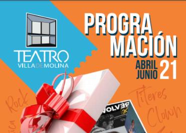 Programación Teatro Villa de Molina  de abril a junio de 2021